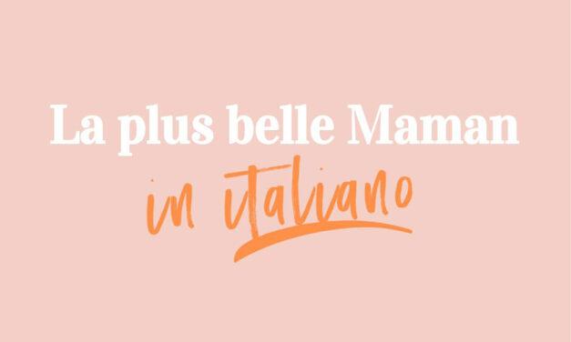 """I podcast """"La plus belle Maman in italiano"""" sono on-line"""